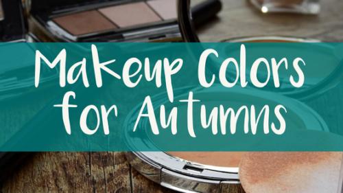 Makeup Colors for Autumns
